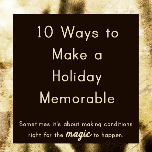 Make a Memorable Holiday